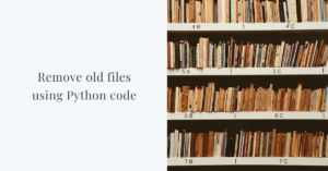 remove old files using python