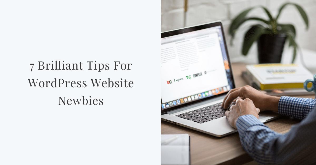 7 Brilliant Tips For WordPress Website Newbies image